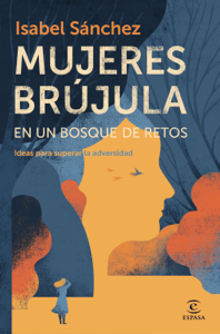 Mujeres brújula en un bosque de retos - Isabel Sánchez pdf download