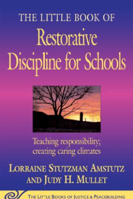 The Little Book of Restorative Discipline for Schools - Lorraine Stutzman Amstutz