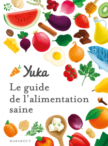 Le guide Yuka de l'alimentation saine - YUKA pdf download