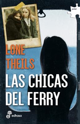 Las chicas del ferry - Lone Theils pdf download