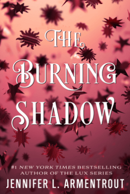 The Burning Shadow - Jennifer L. Armentrout