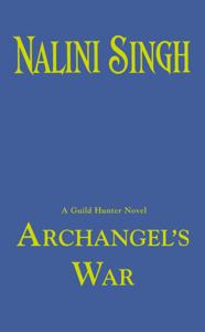 Archangel's War - Nalini Singh pdf download