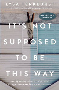 It's Not Supposed to Be This Way - Lysa TerKeurst pdf download
