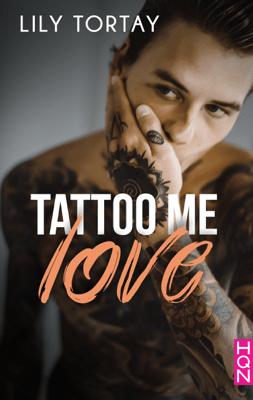 Tattoo Me Love - Lily Tortay pdf download