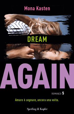 Again 5. Dream again (versione italiana) - Mona Kasten pdf download