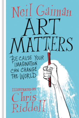 Art Matters - Neil Gaiman & Chris Riddell