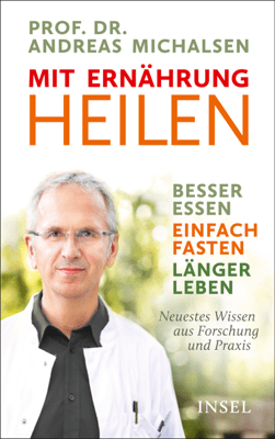 Mit Ernährung heilen - Prof. Dr. Andreas Michalsen, Friedrich-Karl Sandmann & Dr. Suzann Kirschner-Brouns pdf download