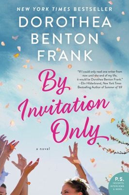 By Invitation Only - Dorothea Benton Frank pdf download