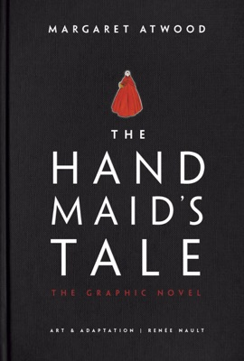 The Handmaid's Tale (Graphic Novel) - Margaret Atwood & Renee Nault pdf download