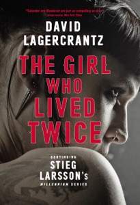 The Girl Who Lived Twice - David Lagercrantz & George Goulding pdf download
