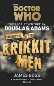 Doctor Who and the Krikkitmen - Douglas Adams & James Goss pdf download