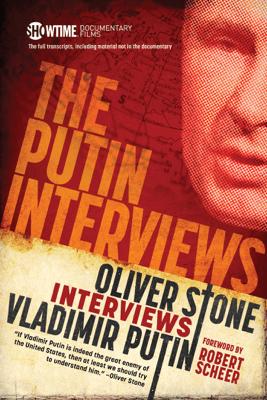 The Putin Interviews - Oliver Stone & Robert Scheer