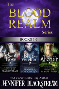 The Blood Realm Series, Books 1-3: All for a Rose, Blue Voodoo, and The Archer - Jennifer Blackstream pdf download