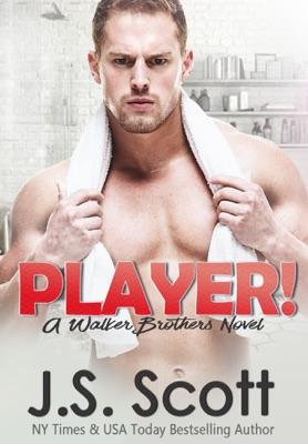 Player! - J. S. Scott pdf download