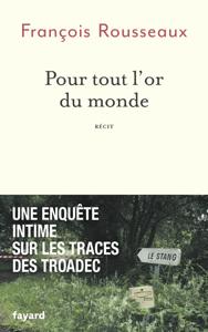 Pour tout l'or du monde - François Rousseaux pdf download