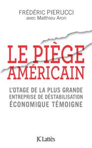 Le piège américain - Frédéric Pierucci & Matthieu Aron pdf download