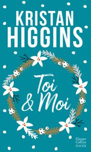 Toi et moi - Kristan Higgins pdf download
