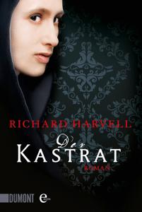 Der Kastrat - Richard Harvell & Christiane Trabant pdf download