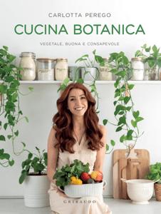 Cucina Botanica - Carlotta Perego pdf download