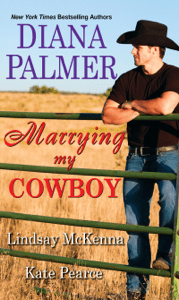 Marrying My Cowboy - Diana Palmer, Lindsay McKenna & Kate Pearce pdf download