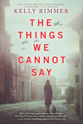 The Things We Cannot Say - Kelly Rimmer