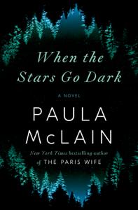 When the Stars Go Dark - Paula McLain pdf download