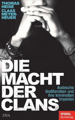 Die Macht der Clans - Thomas Heise & Claas Meyer-Heuer pdf download