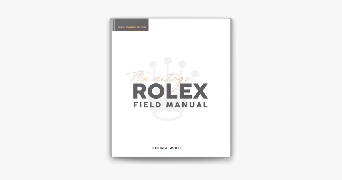 The Vintage Rolex Field Manual Chevalier Edition on Apple