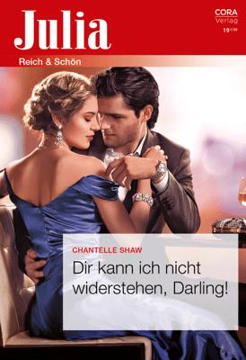 Dir kann ich nicht widerstehen, Darling! - Chantelle Shaw pdf download