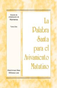 La Palabra Santa para el Avivamiento Matutino - Estudio de cristalización de Números, Tomo 2 - Witness Lee pdf download