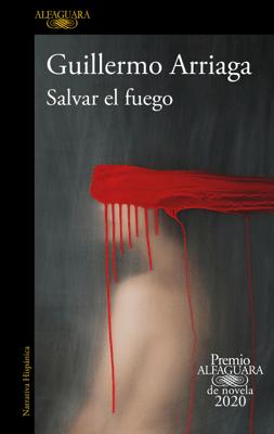 Salvar el fuego - Guillermo Arriaga pdf download