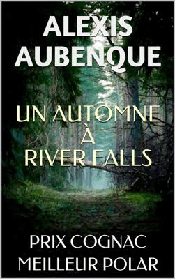 UN AUTOMNE À RIVER FALLS - Alexis Aubenque pdf download
