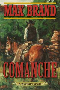 Comanche - Max Brand pdf download
