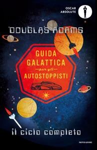 Guida galattica per gli autostoppisti. Il ciclo completo - Douglas Adams pdf download