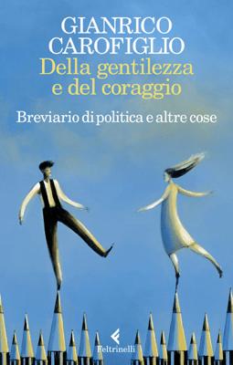 Della gentilezza e del coraggio - Gianrico Carofiglio pdf download