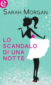 Lo scandalo di una notte (eLit) - Sarah Morgan pdf download