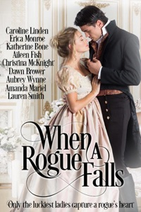 When a Rogue Falls - Caroline Linden, Erica Monroe, Katherine Bone, Aileen Fish, Christina McKnight, Dawn Brower, Aubrey Wynne, Amanda Mariel & Lauren Smith pdf download