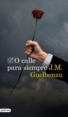 O calle para siempre - J. M. Guelbenzu pdf download