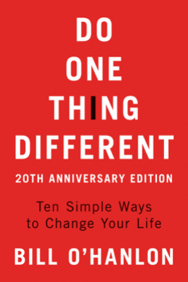 Do One Thing Different - Bill O'Hanlon