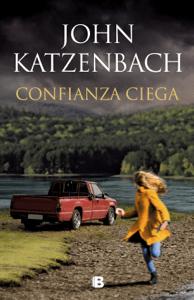 Confianza ciega - John Katzenbach pdf download