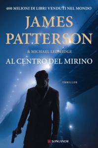 Al centro del mirino - James Patterson & Michael Ledwidge pdf download