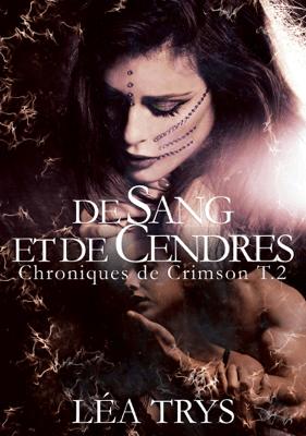 De Sang et de Cendres (Chroniques de Crimson T.2) - Léa Trys pdf download
