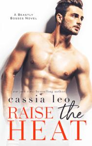 Raise the Heat - Cassia Leo pdf download