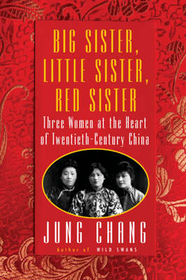 Big Sister, Little Sister, Red Sister - Jung Chang