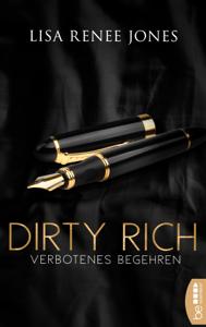 Dirty Rich - Verbotenes Begehren - Lisa Renee Jones pdf download