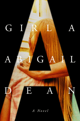 Girl A - Abigail Dean pdf download