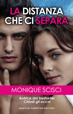 La distanza che ci separa - Monique Scisci pdf download