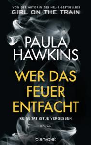 Wer das Feuer entfacht - Keine Tat ist je vergessen - Paula Hawkins pdf download