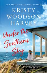 Under the Southern Sky - Kristy Woodson Harvey pdf download