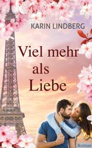 Viel mehr als Liebe - Karin Lindberg pdf download